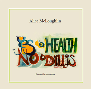 Alice McLoughlin - Yes to Health! No to Drugs!
